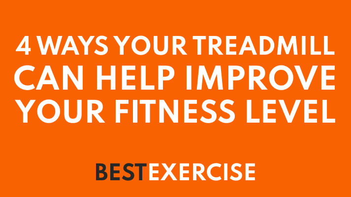 4 ways your Treadmill can help improve your fitness level