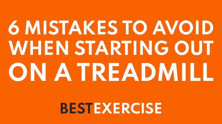 6-mistakes-to-avoid-on-treadmill