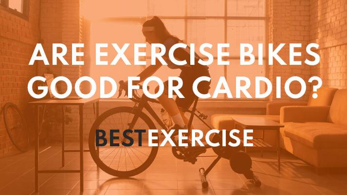 Exercise Bikes Good For Cardio