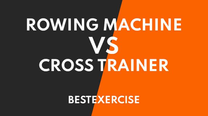 rowing machine vs cross trainer